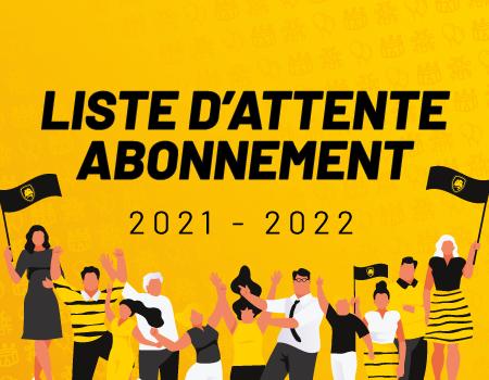 Liste d'attente abonnements 2021/2022